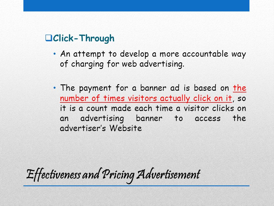Effectiveness and Pricing Advertisement  Click-Through An attempt to develop a more accountable way of charging for web advertising.