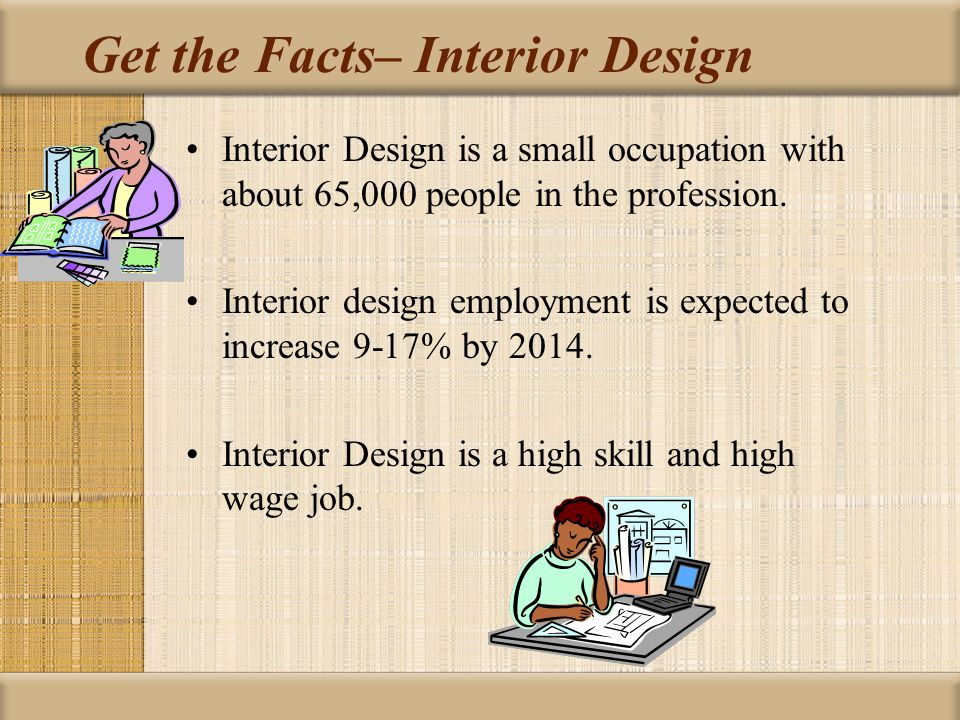 9 Interior Design Is A Small Occupation With About 65000 People In The Profession