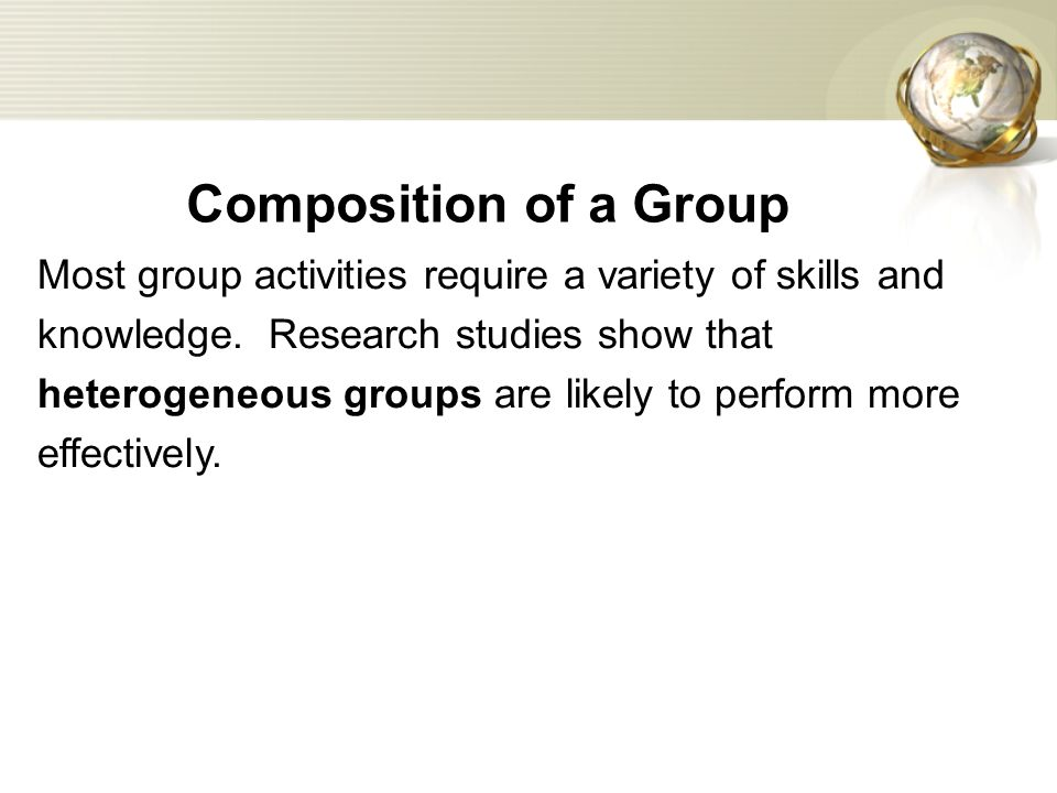 Most group activities require a variety of skills and knowledge.