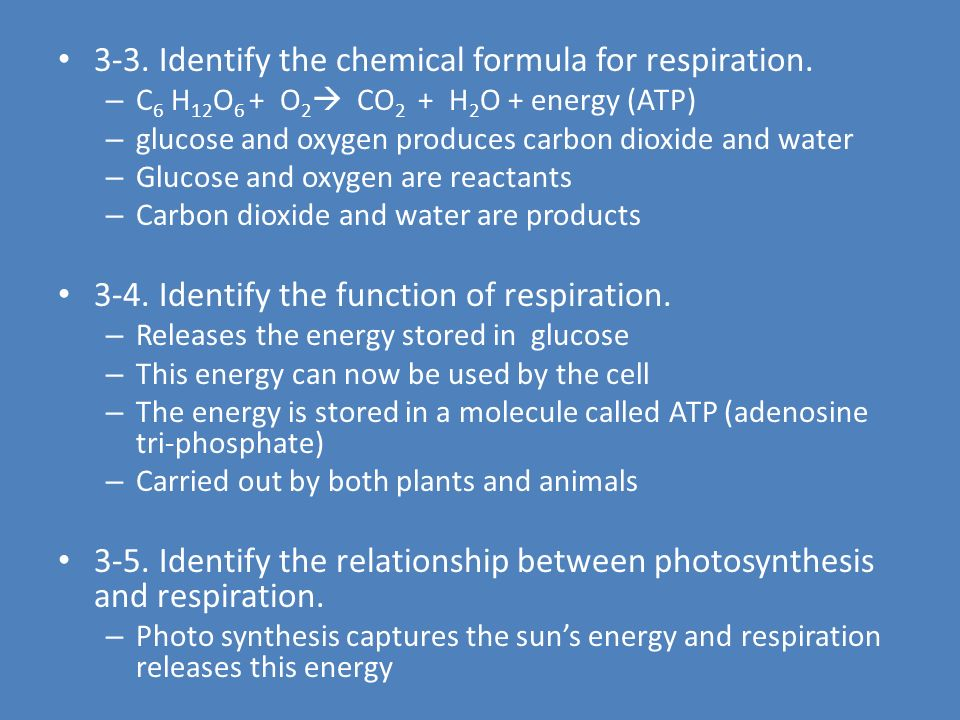 3-1. Identify the chemical formula for photosynthesis.