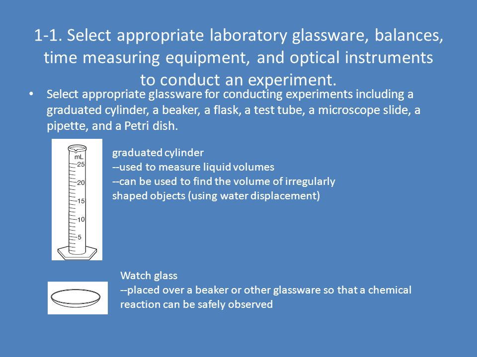 Content Standard 1 – Select appropriate laboratory glassware, balances, time measuring equipment, and optical instruments to conduct an experiment.
