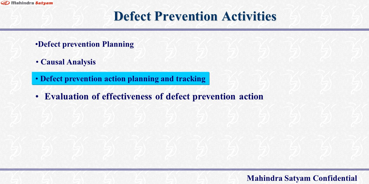 Mahindra satyam confidential quality management system software 22 mahindra satyam confidential defect prevention activities evaluation of effectiveness of defect prevention action causal analysis defect prevention ccuart Choice Image