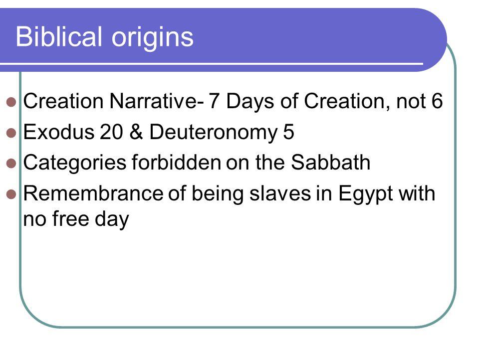 Sabbath biblical origins creation narrative 7 days of creation 2 biblical origins creation narrative 7 days of creation not 6 exodus 20 deuteronomy 5 categories forbidden on the sabbath remembrance of being slaves sciox Choice Image