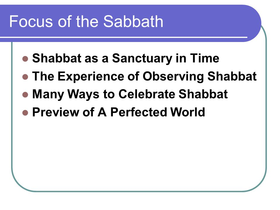 Sabbath biblical origins creation narrative 7 days of creation 6 focus of the sabbath shabbat as a sanctuary in time the experience of observing shabbat many ways to celebrate shabbat preview of a perfected world sciox Choice Image