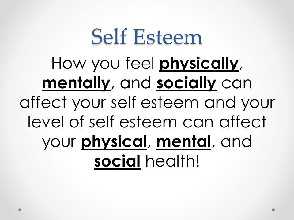 Self Esteem Negative internal messages can affect positive internal messages.