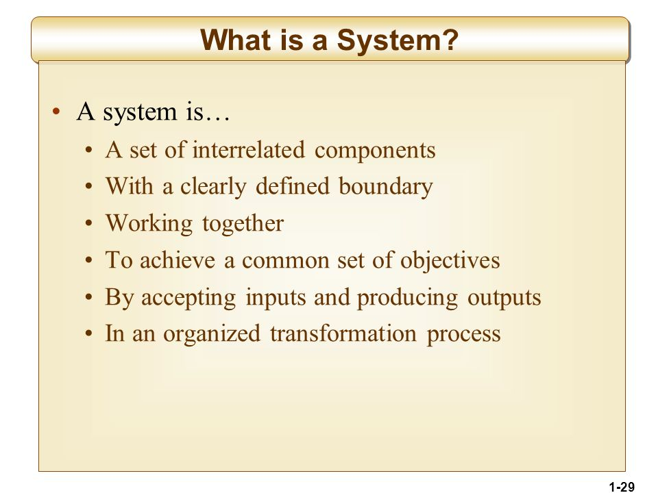 1-29 What is a System.