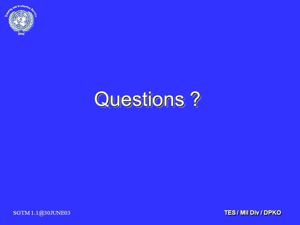 SGTM 1.1@30JUNE03 TES / Mil Div / DPKO Questions