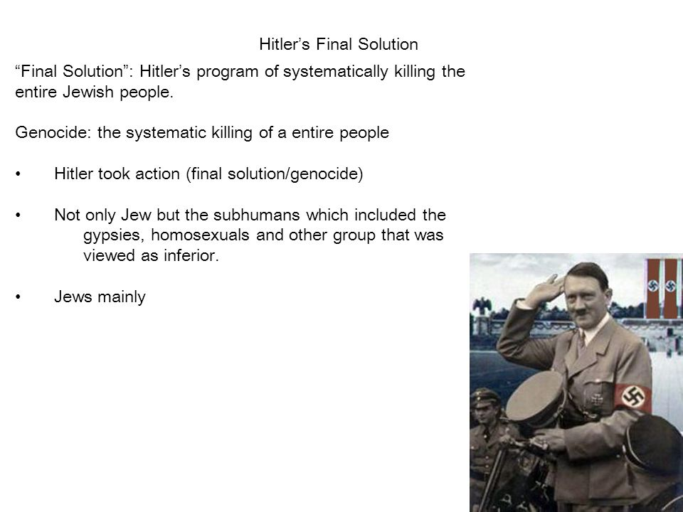 fanatics of hitler carried out final solution to eradicate jews When did hitler authorise the undertaking of the final solution given that to kill all russian jews would hitler have carried out such a.