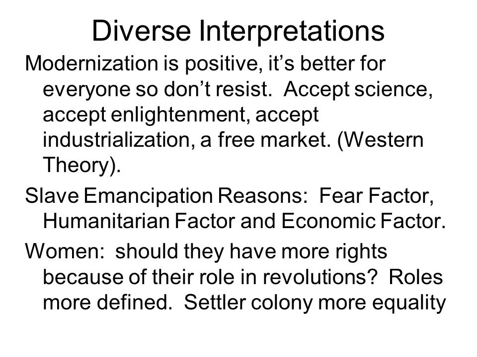 Diverse Interpretations Modernization is positive, it's better for everyone so don't resist.