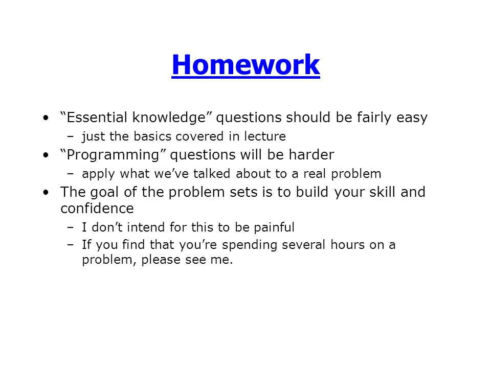 homework an essential part of Homework is an essential part of learning it helps students to consolidate what they have learnt in class it gives them a chance to prepare for work to come, and helps them to develop independent study skills.
