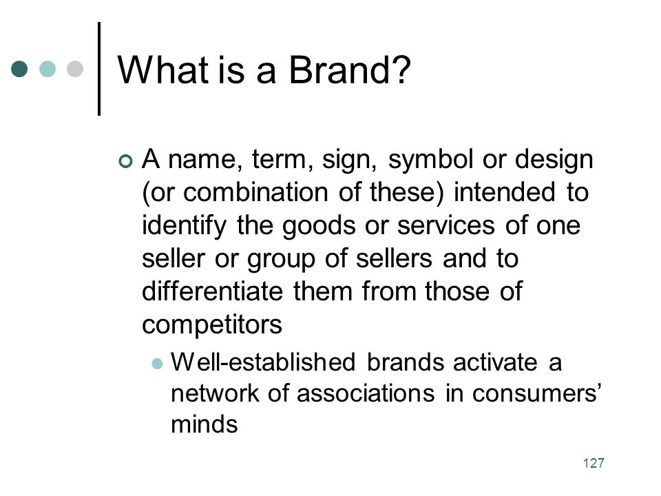 127 What is a Brand.