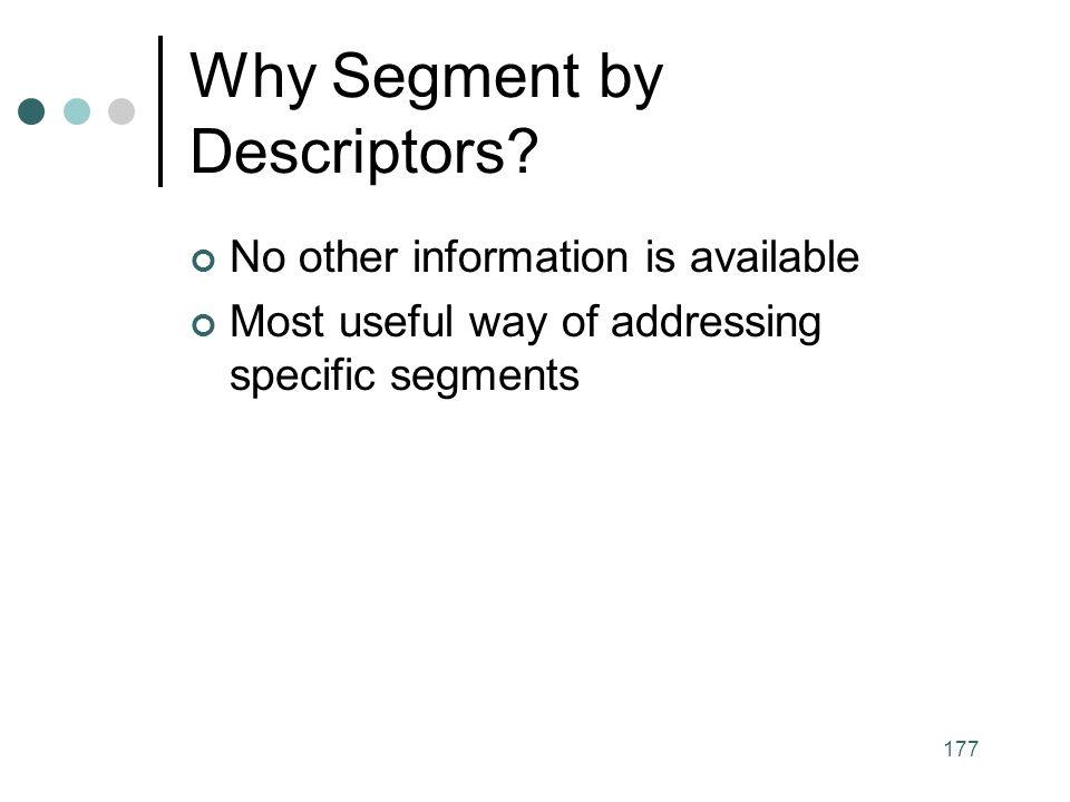 177 Why Segment by Descriptors.