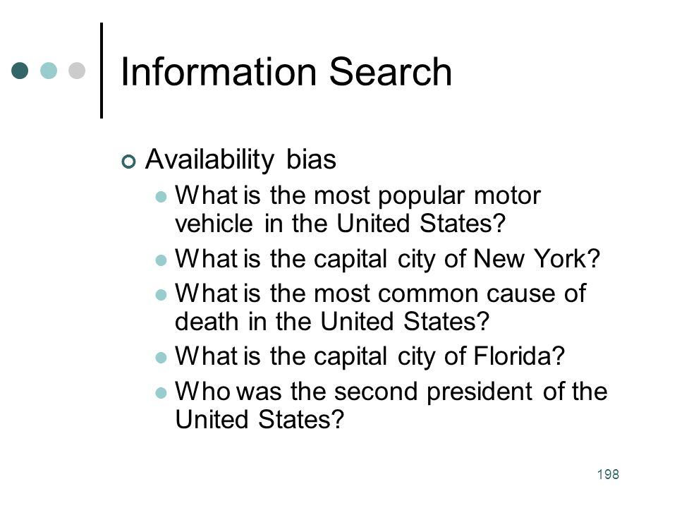 198 Information Search Availability bias What is the most popular motor vehicle in the United States.
