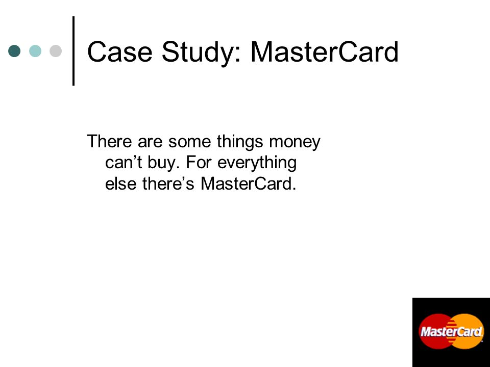 230 Case Study: MasterCard There are some things money can't buy.