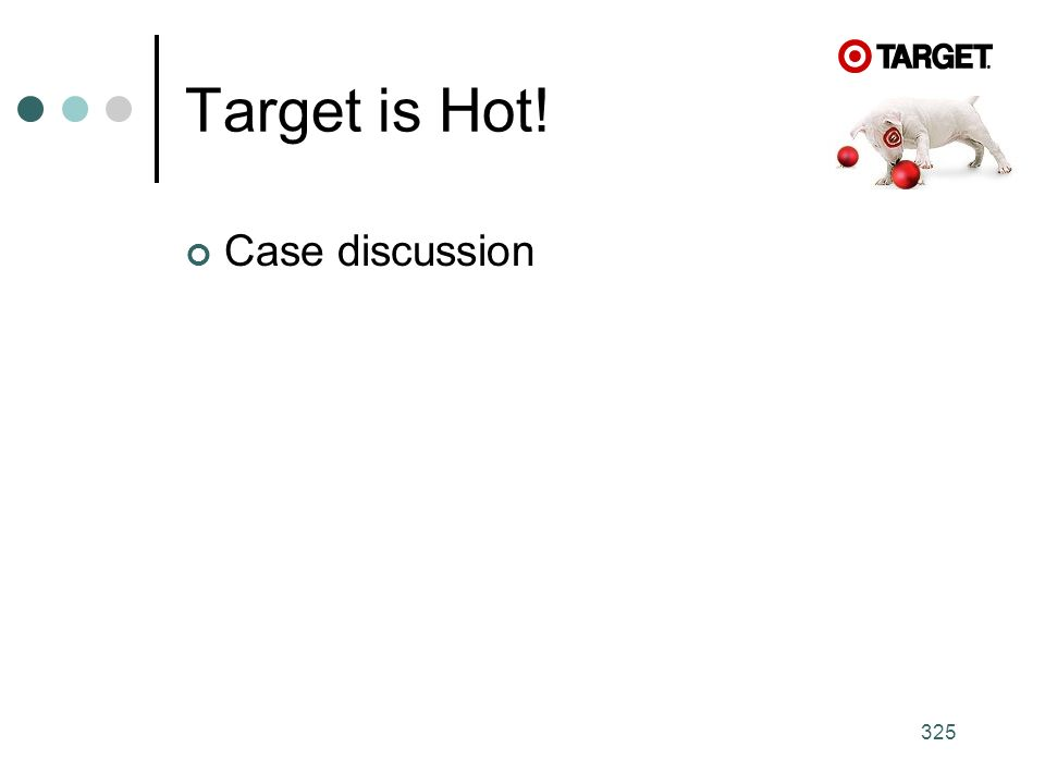 325 Target is Hot! Case discussion