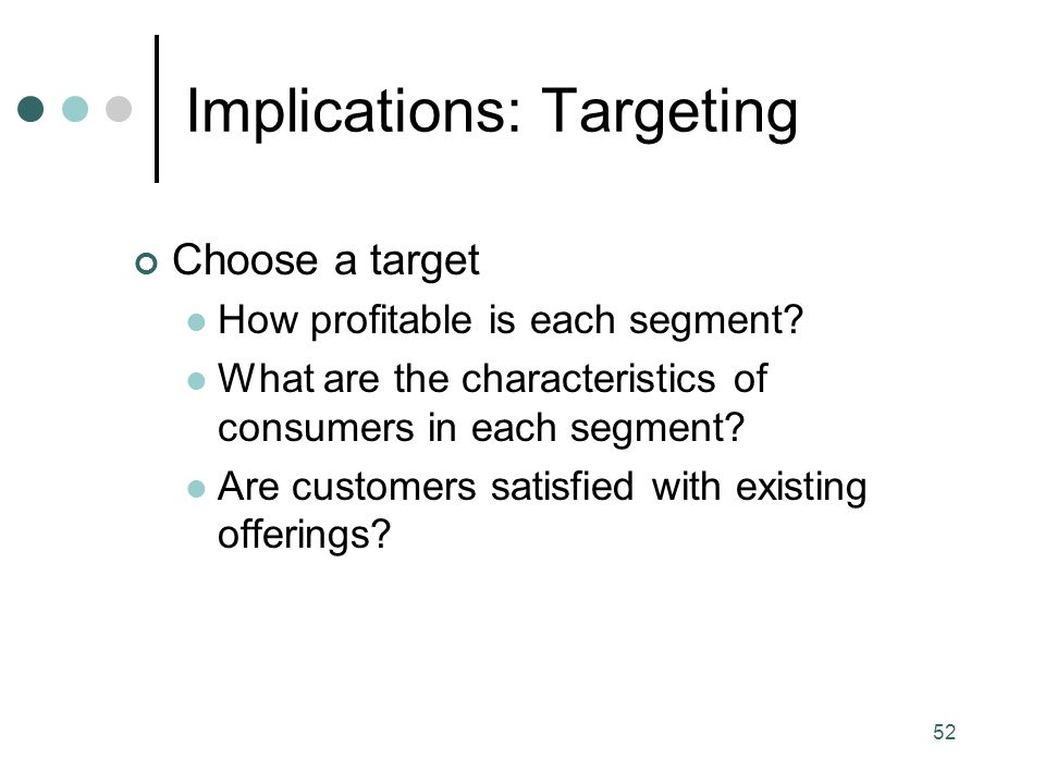 52 Choose a target How profitable is each segment.