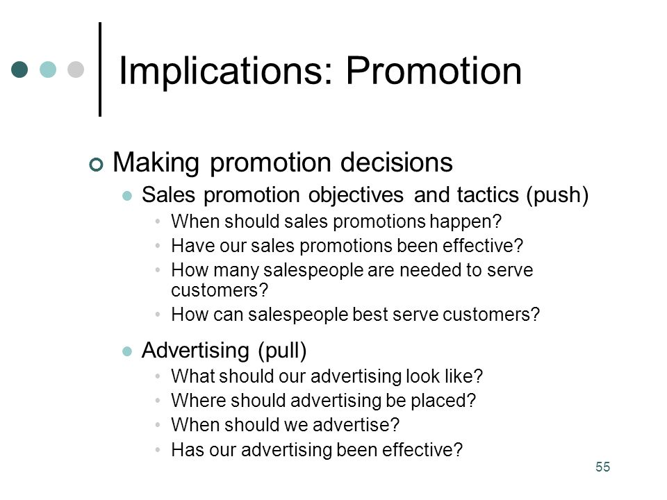 55 Making promotion decisions Sales promotion objectives and tactics (push) When should sales promotions happen.