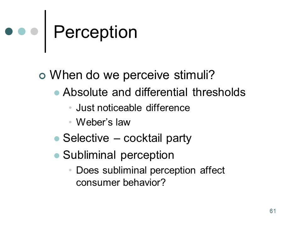 61 When do we perceive stimuli.