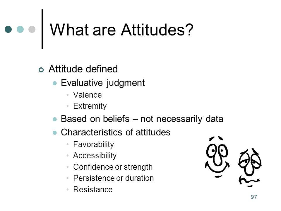 97 What are Attitudes.
