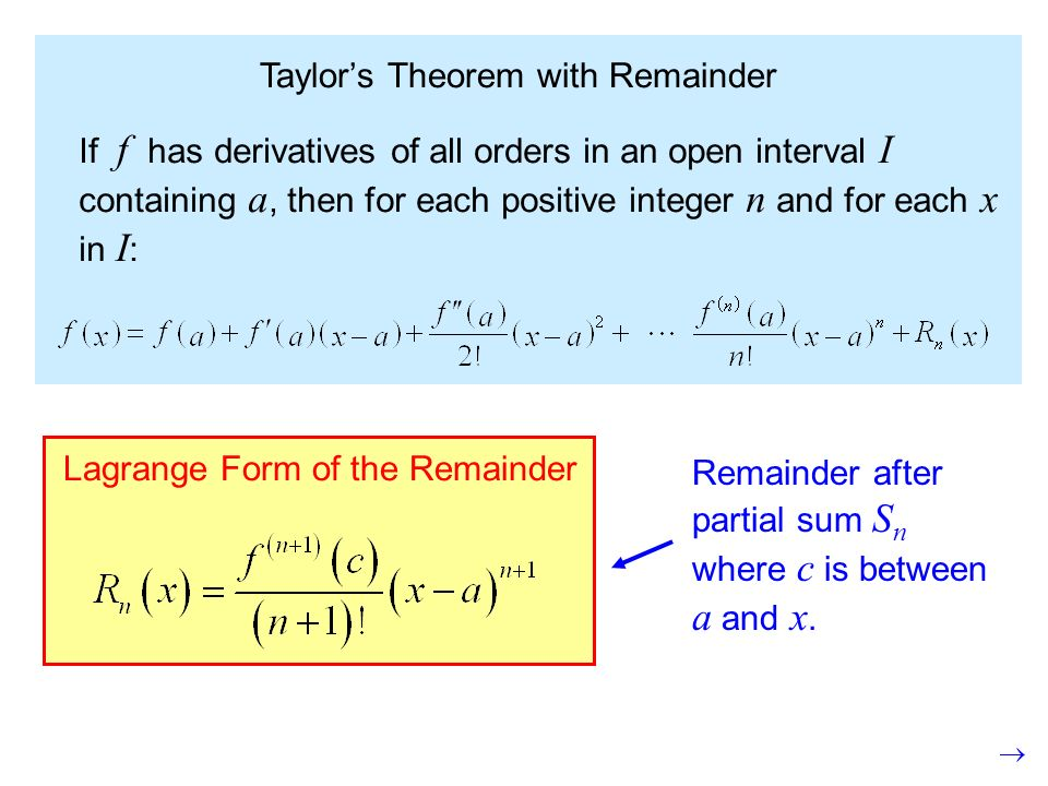 Taylor series are used to estimate the value of functions (at ...