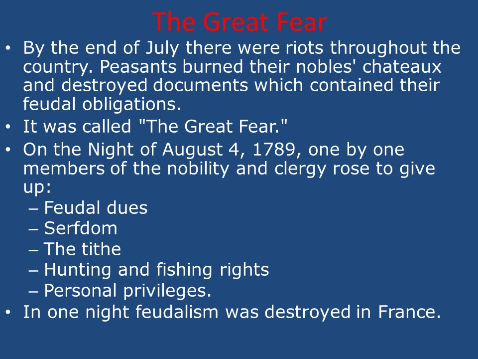 The Great Fear By the end of July there were riots throughout the country.