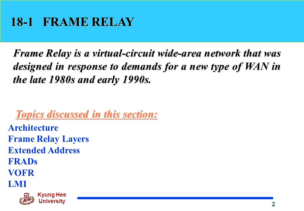 1 Kyung Hee University Chapter 18 VirtualCircuit Networks Frame