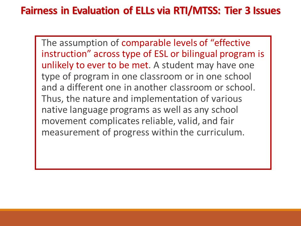 The assumption of comparable levels of effective instruction across type of ESL or bilingual program is unlikely to ever to be met.
