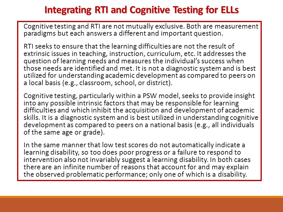 Cognitive testing and RTI are not mutually exclusive.