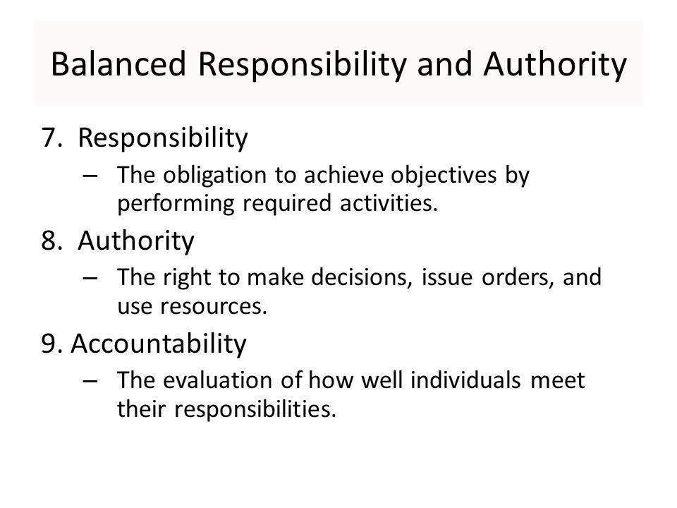 Balanced Responsibility and Authority 7.