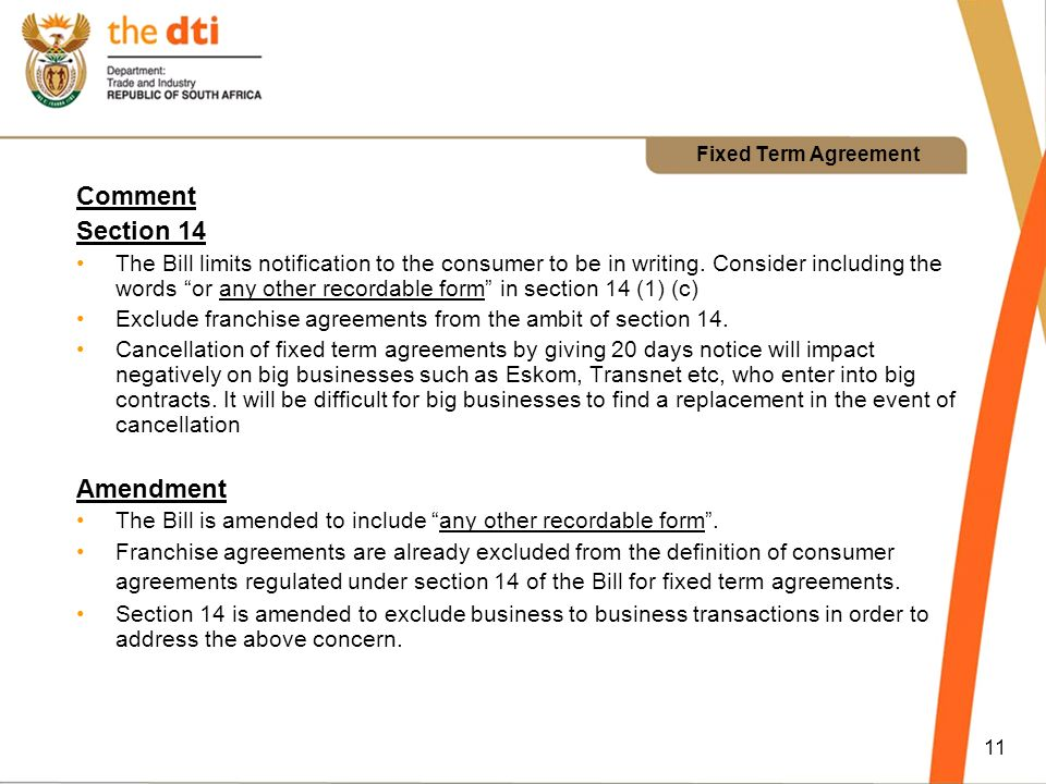 11 Fixed Term Agreement Comment Section 14 The Bill limits notification to the consumer to be in writing.
