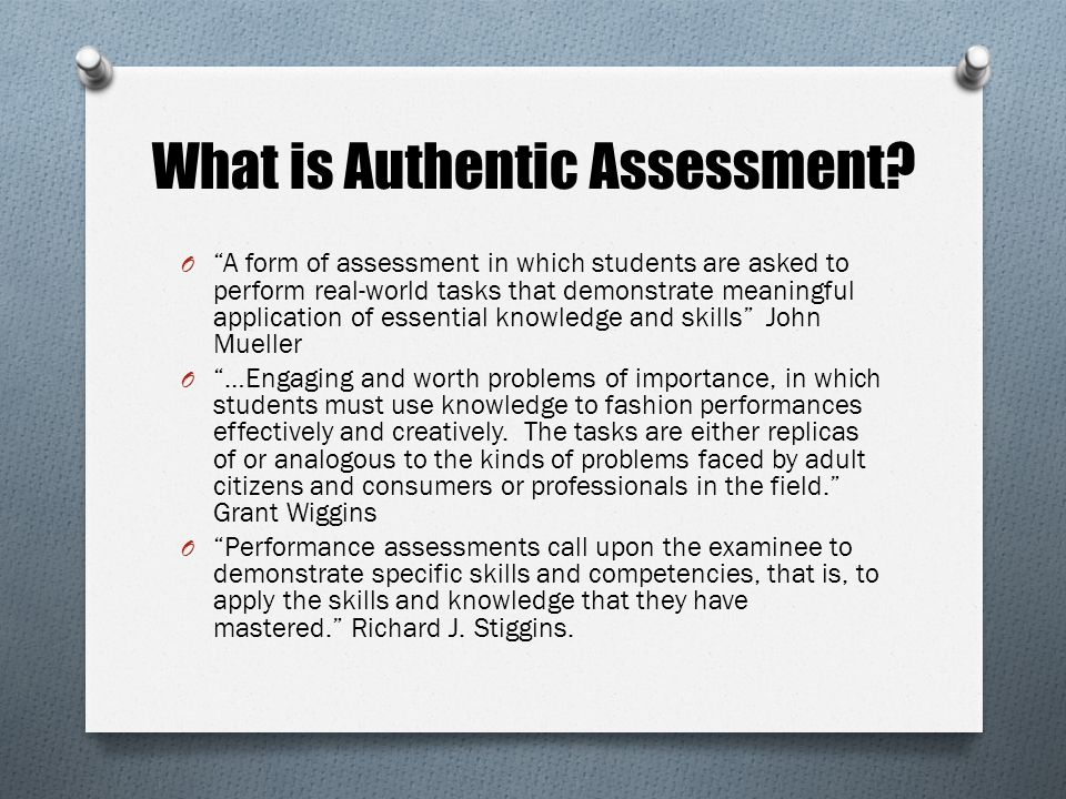 Authentic Assessment TOOLS FOR THE FUTURE. What is Authentic ...