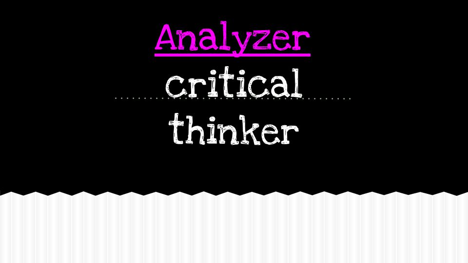 Analyzer critical thinker