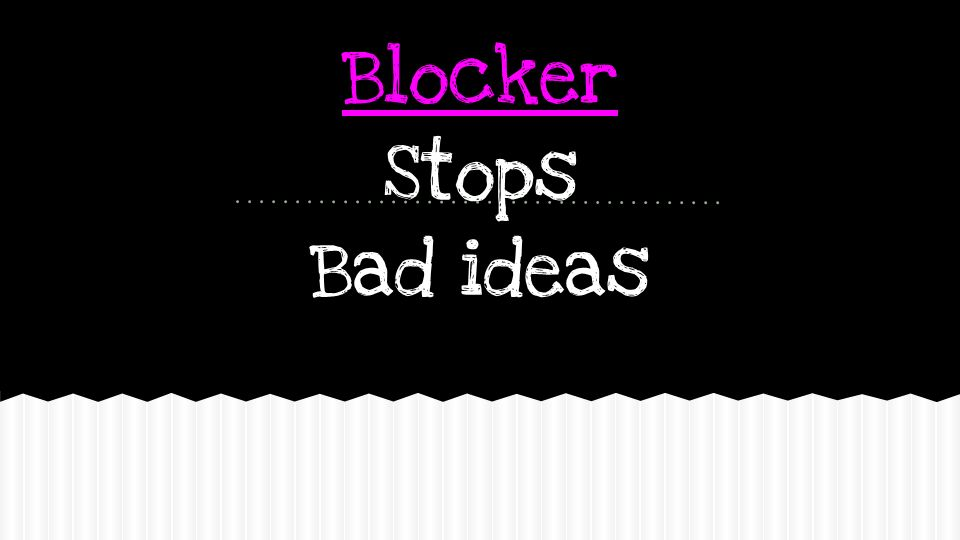 Blocker Stops Bad ideas