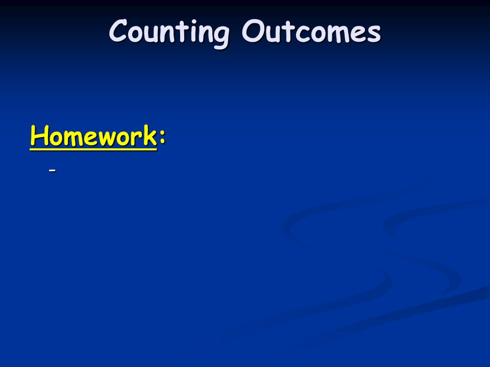 Counting Outcomes Objectives: (1) To develop fluency with counting ...