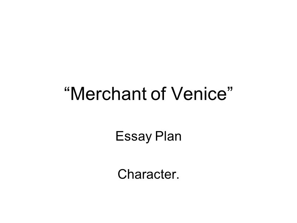 Merchant of venice essay help?
