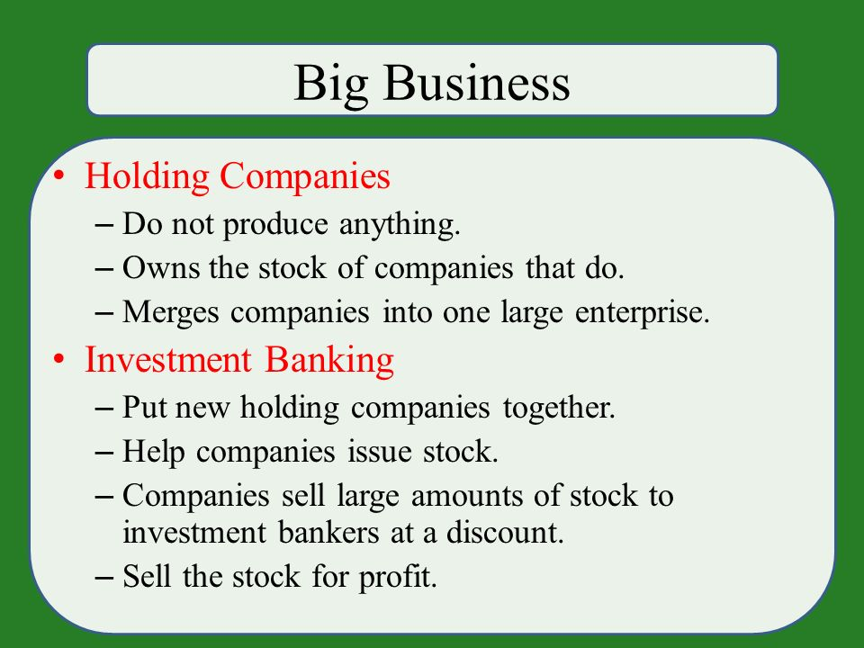 Big Business Holding Companies – Do not produce anything.