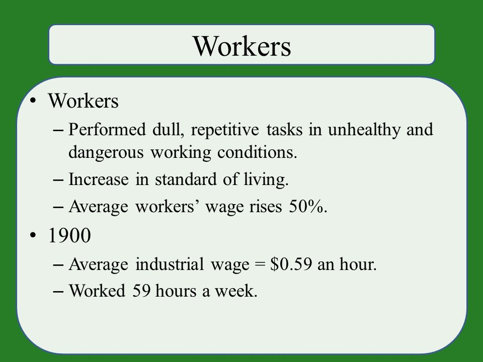 Workers – Performed dull, repetitive tasks in unhealthy and dangerous working conditions.