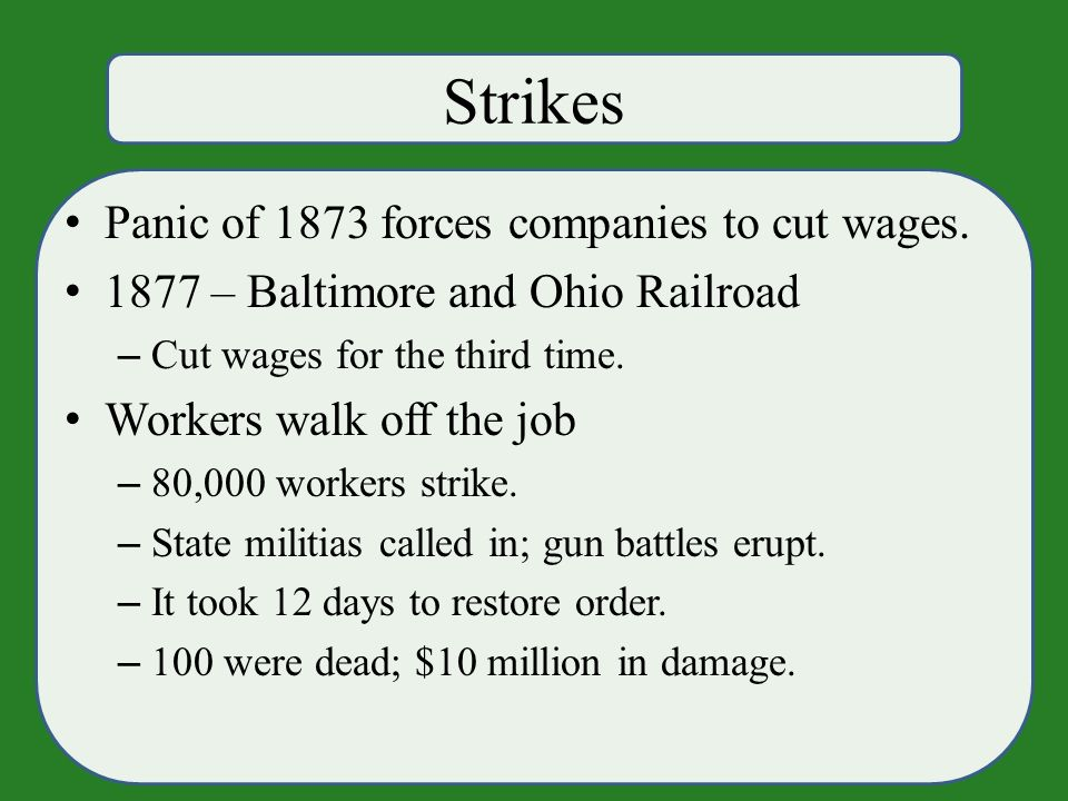 Strikes Panic of 1873 forces companies to cut wages.