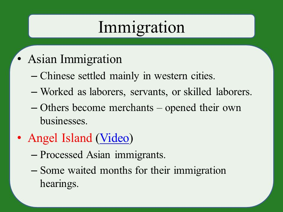 Immigration Asian Immigration – Chinese settled mainly in western cities.