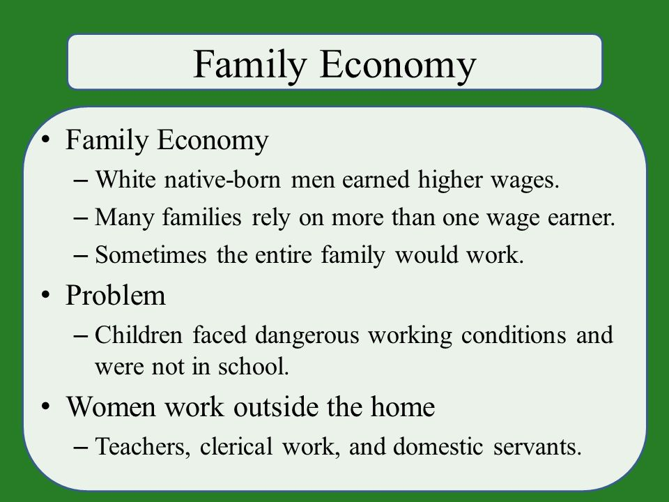 Family Economy – White native-born men earned higher wages.