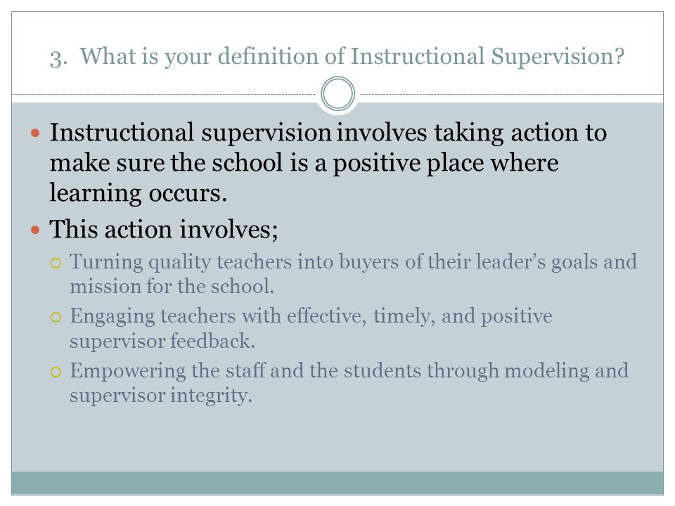 3. What is your definition of Instructional Supervision.
