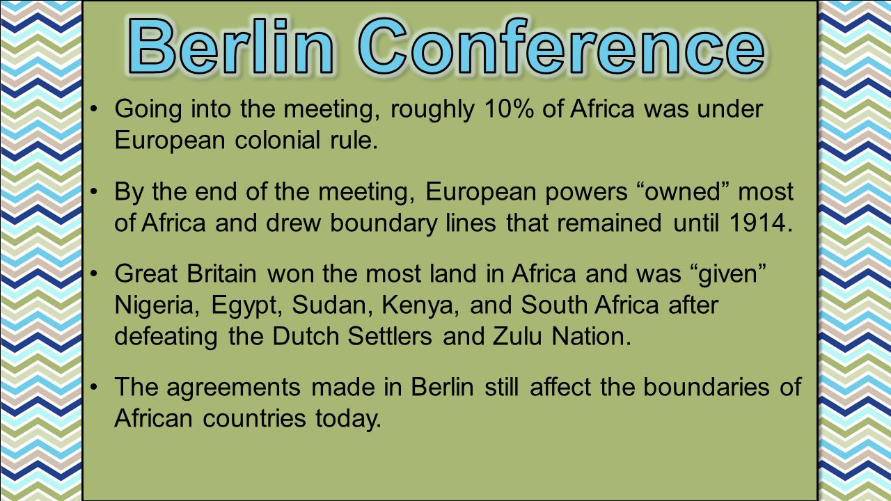 Going into the meeting, roughly 10% of Africa was under European colonial rule.