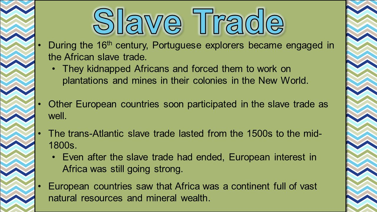 During the 16 th century, Portuguese explorers became engaged in the African slave trade.