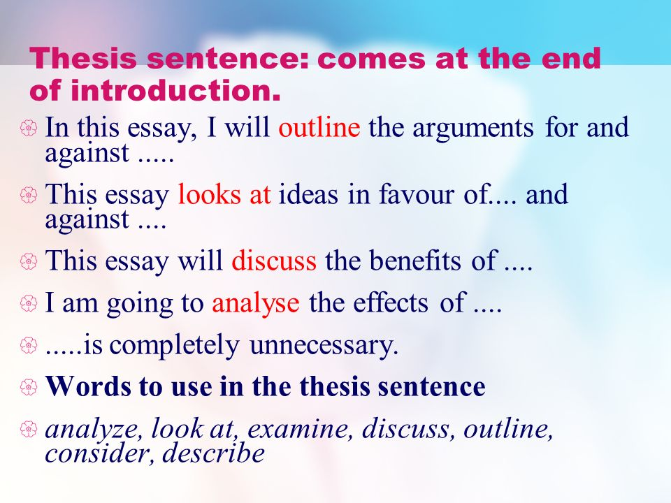 thesis sentance A thesis statement usually appears at the middle or end of the introductory paragraph of a paper then the writer's statement regarding the topic sentence.