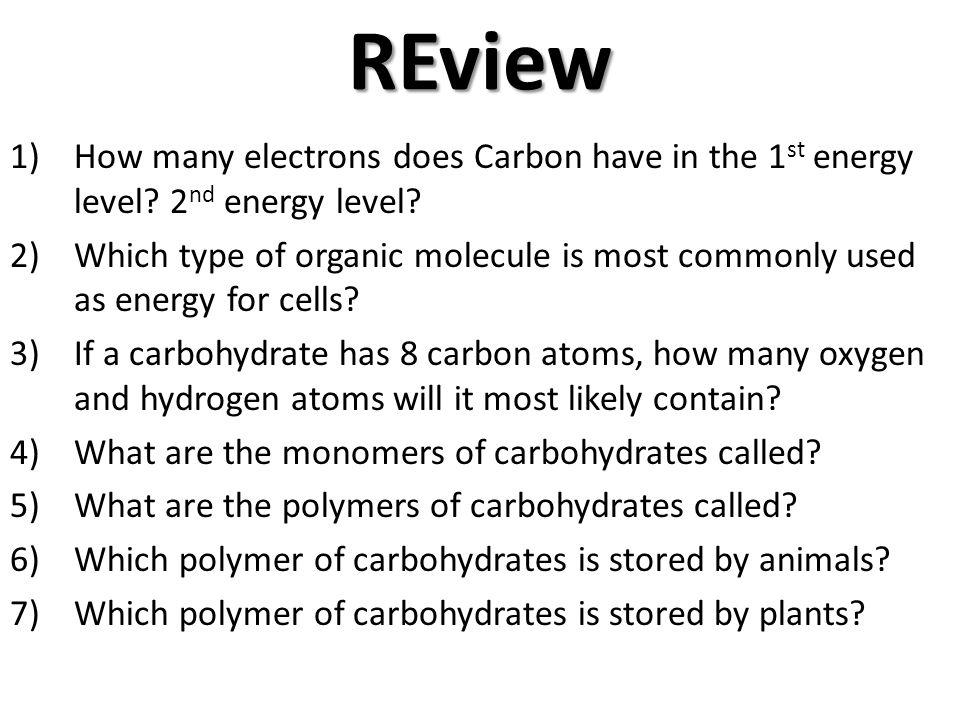 Organic Molecules Carbon = building block of organic molecules ...