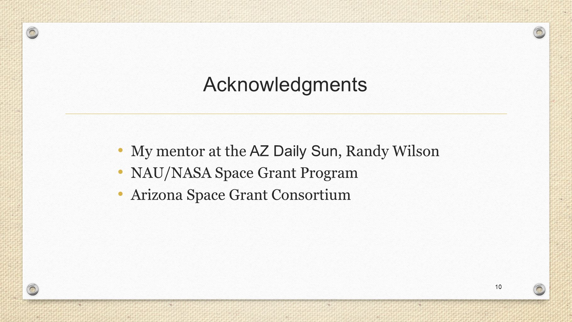 science writing for the arizona daily sun a powerpoint 10 10 acknowledgments my mentor at the az daily sun randy wilson nau nasa space grant program arizona space grant consortium