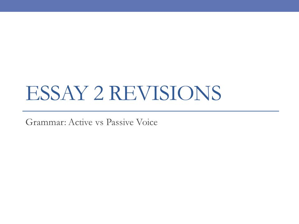 essay revisions grammar active vs passive voice ppt  1 essay 2 revisions grammar active vs passive voice