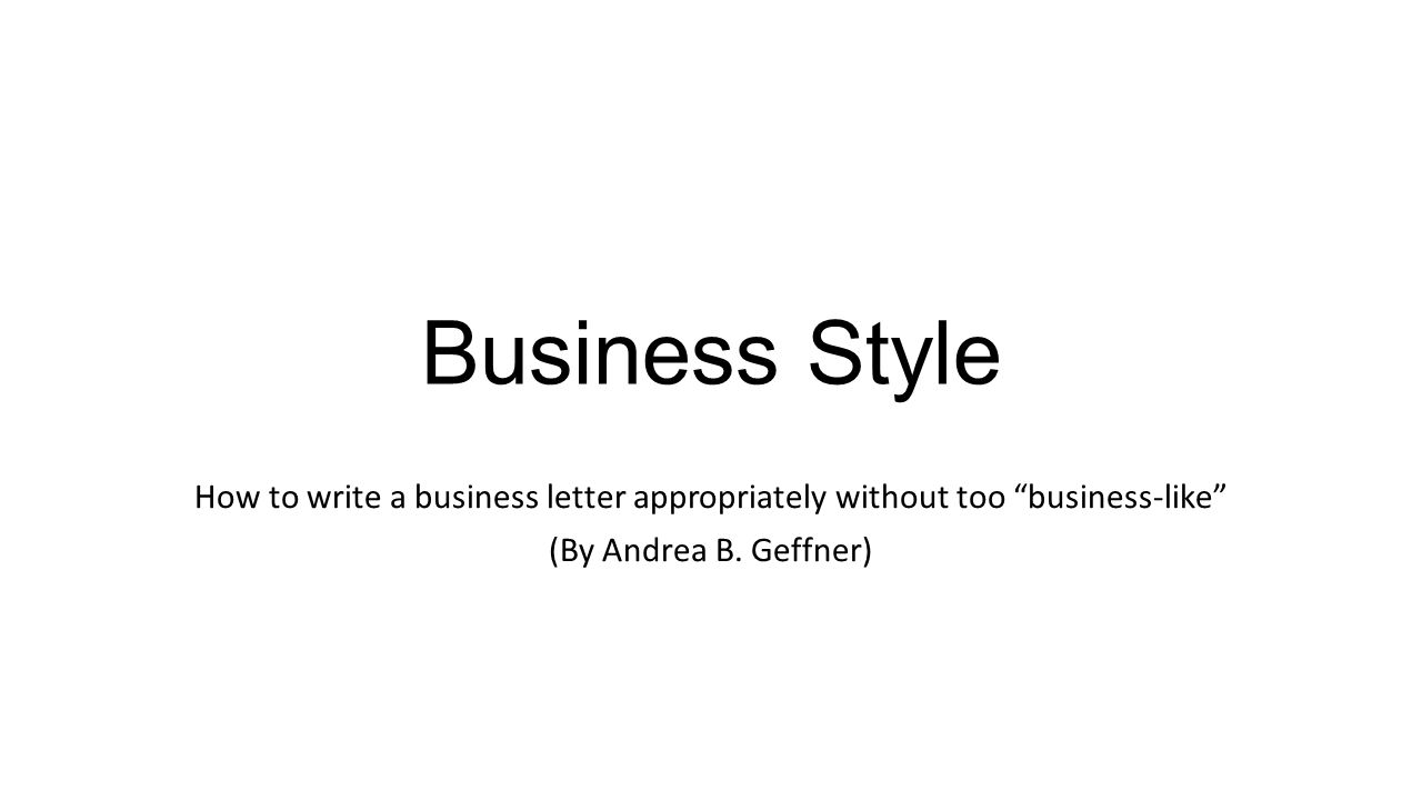 Business style how to write a business letter appropriately 1 business style how to write a business letter appropriately aljukfo Image collections