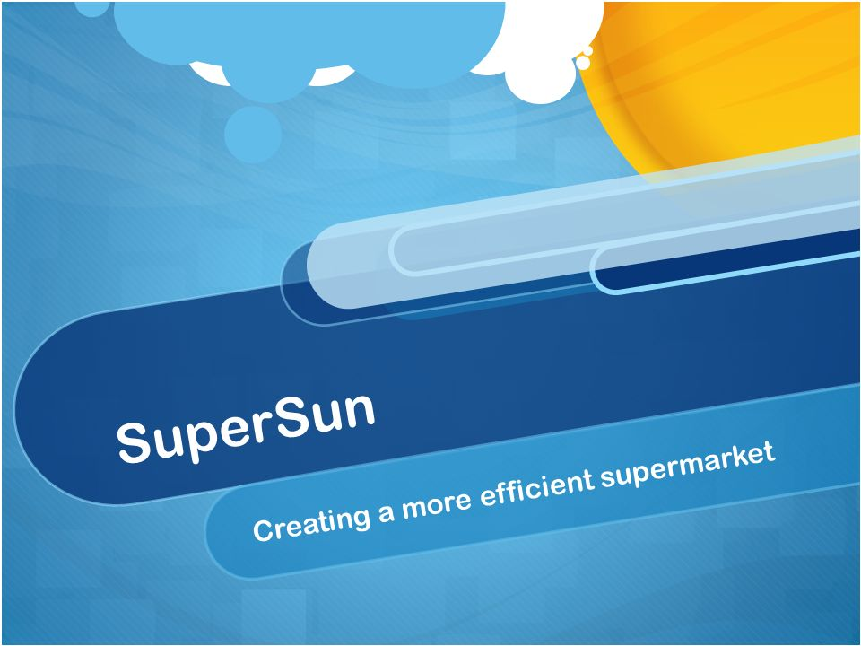 Supersun creating a more efficient supermarket problems spent too 1 supersun creating a more efficient supermarket supersun creating a more efficient supermarket 2 problems spent too much money sciox Gallery