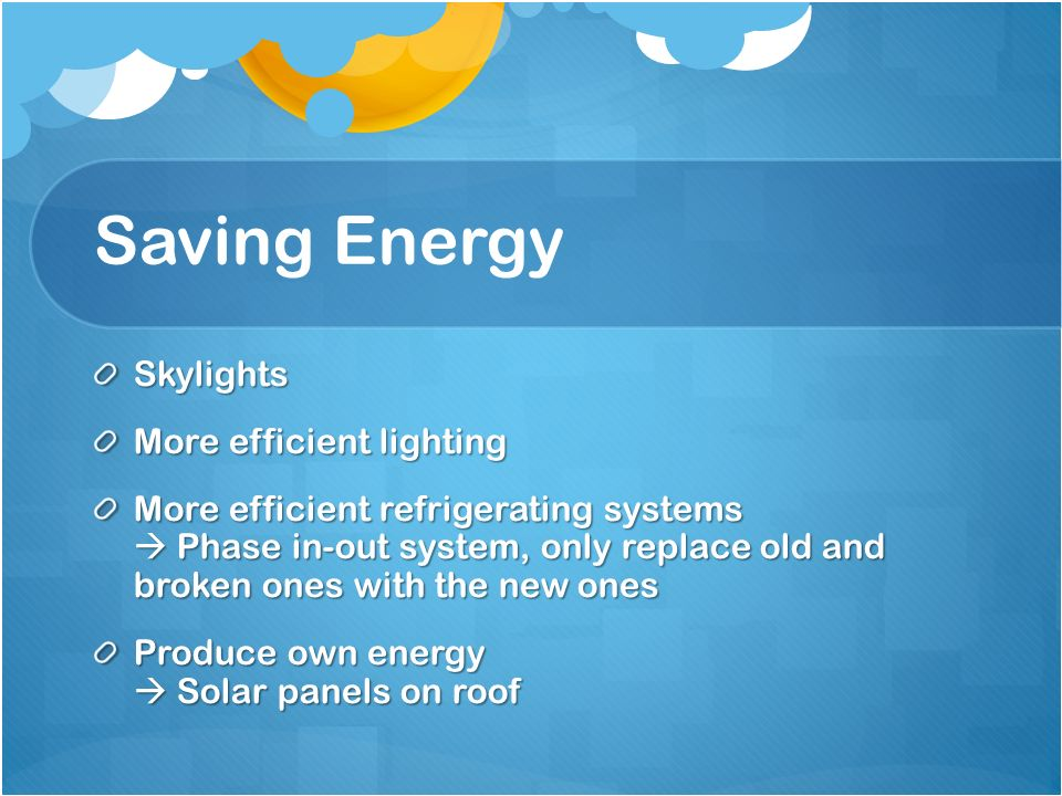 Supersun creating a more efficient supermarket problems spent too 3 saving energy skylights more efficient lighting more efficient refrigerating systems phase in out system only replace old and broken ones with the new sciox Gallery